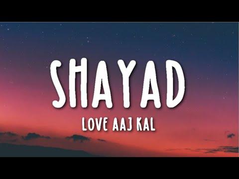 Shayad Lyrics - Love Aaj Kal Ft. Arijit Singh | Kartik | Sara | Arushi | Pritam