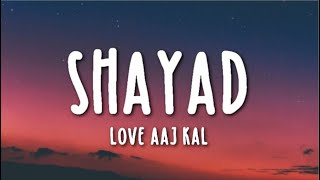Download Lagu Shayad Lyrics - Love Aaj Kal Ft. Arijit Singh | Kartik | Sara | Arushi | Pritam mp3