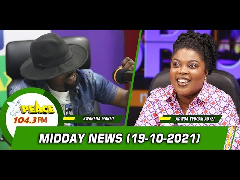 Akan News @ Midday On Peace 104.3 FM (19/10/2021)