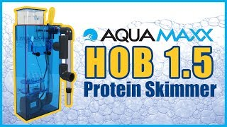 AquaMaxx HOB-1.5 Protein Skimmer: What YOU Need to Know