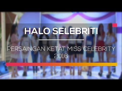 Persaingan Ketat Miss Celebrity 2016 - Halo Selebriti