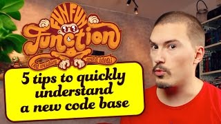 5 tips to quickly understand a new code base - FunFunFunction #7