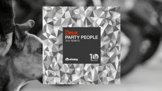 Deux - Party People (Tapesh Remix) Urbana Recordings