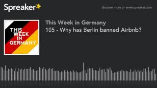 Gambar cover 105 - Why has Berlin banned Airbnb?
