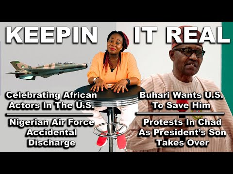 Buhari Wants America To Save Him; Celebrating Africans Abroad; Protest In Chad; Air Force Accidental