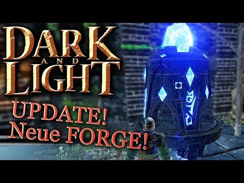 DARK AND LIGHT #54 UPDATE Neue Forge Dark and Light Deutsch / German / Gameplay