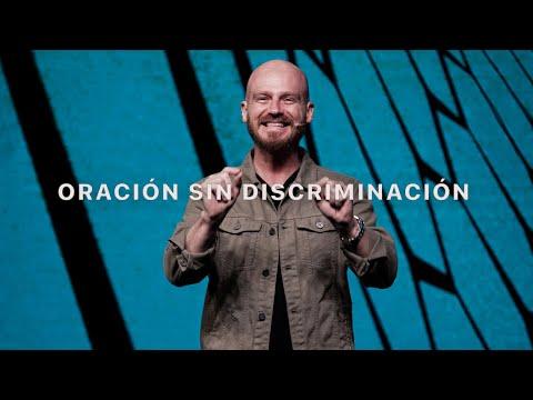 Oración Sin Discriminación | Ps. Andrés Spyker