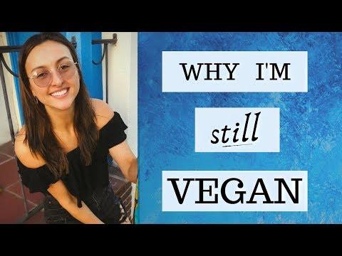 Why I'm STILL Vegan