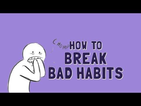 How to Break Bad Habits
