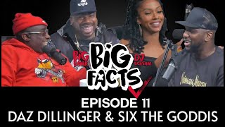 Big Facts E11: Daz Dillinger on Evolution of Music Business, Tupac, Wisdom Learned + Six  the Goddis