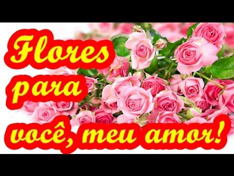 Flores Para Você Meu Amor Linda Mensagem Romântica Mensagem