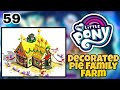 My little pony part 59 decorated pie family farm (catch the play)