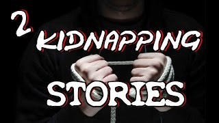 True Scary Kidnapping Stories