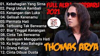 THOMAS ARYA FULL ALBUM TERBARU 2021 (thomas arya)