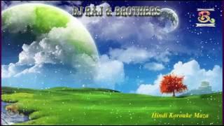 Kya Hua Tera Vada md Rafi Hindi Karaoke Instrumental With Hindi Lyrics Dj Raj & Brothers Hindi Karao
