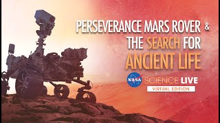 NASA Science Live: Perseverance Mars Rover & the Search for Ancient Life
