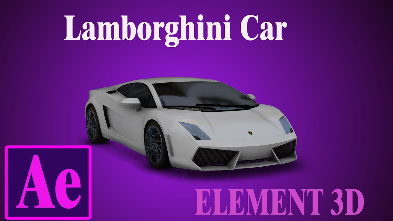 after effects | element 3d | lamborghini car tutorial free download
