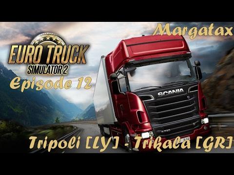 Euro Truck Simulator 2 - #12 - Scania R380 - Tripoli [LY] - Trikala [GR]