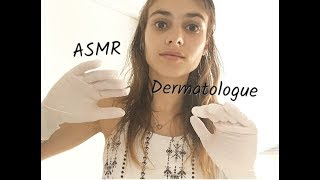 ASMR Roleplay : Dermatologue ♡