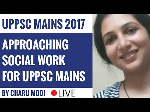 Approaching Social Work For UPPSC Mains 2017 by Charu Modi