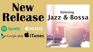 New Release!! 『Relaxing Jazz & Bossa』Please Download