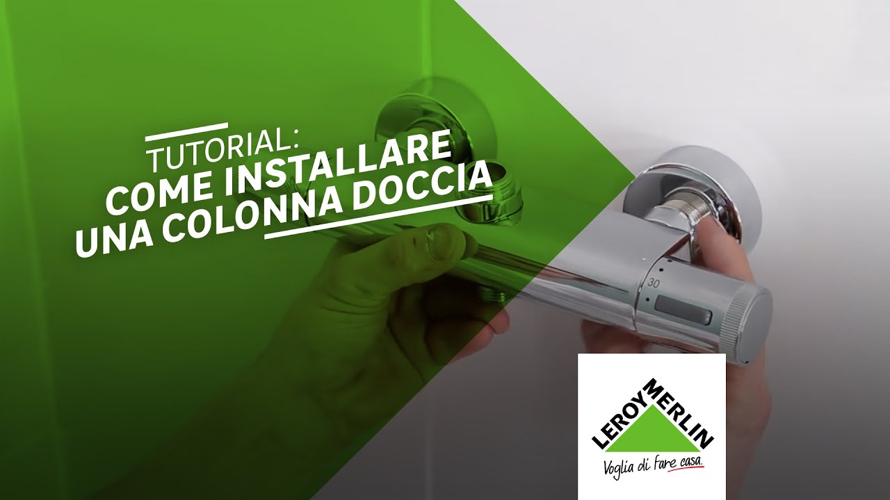 Come Installare Una Colonna Doccia Tutorial Leroy Merlin Youtube