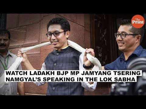A star is born : Watch Ladakh BJP MP Jamyang Tsering Namgyal's speaking in the Lok Sabha on Tuesday