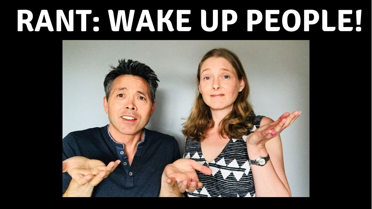 Rant Wake Up People Property Investing George Choy And Sarah