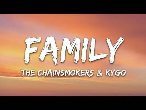 The Chainsmokers & Kygo - Family (Lyrics)