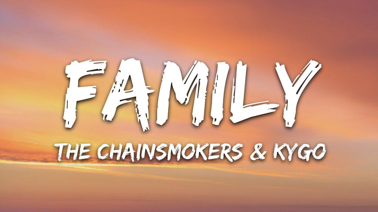 Download The Chainsmokers & Kygo - Family (Lyrics)