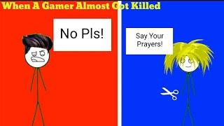 Wenn Ein Gamer Fast Getötet Habe