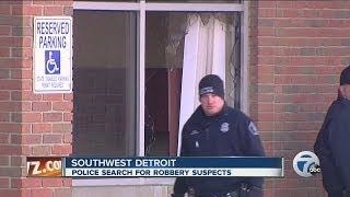 Police search for robbery suspects in southwest Detroit