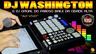 DJ Washington :: O DJ Oficial do Famoso Baile da Cidade Alta Ao Vivo ::