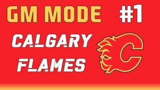 """NHL 13: GM Mode Commentary - Calgary ep. 1 """"Getting Started"""""""