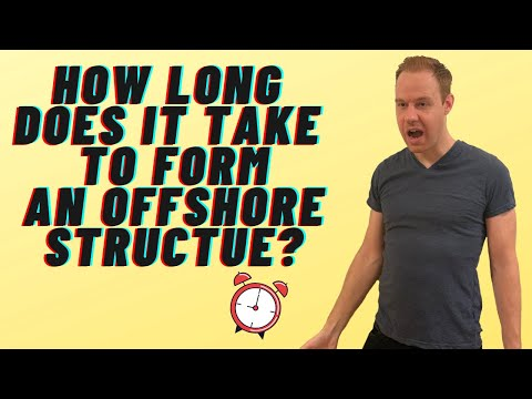 How long does it take to form an Offshore Structure?  (Offshore companies, bank accounts, etc.)