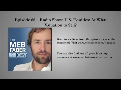 #66 - Radio Show: U.S. Equities: At What Valuation to Sell?