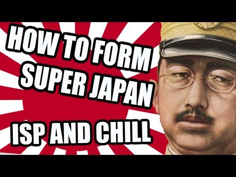 Hearts Of Iron 4: How To Form SUPER JAPAN - ISP AND CHILL