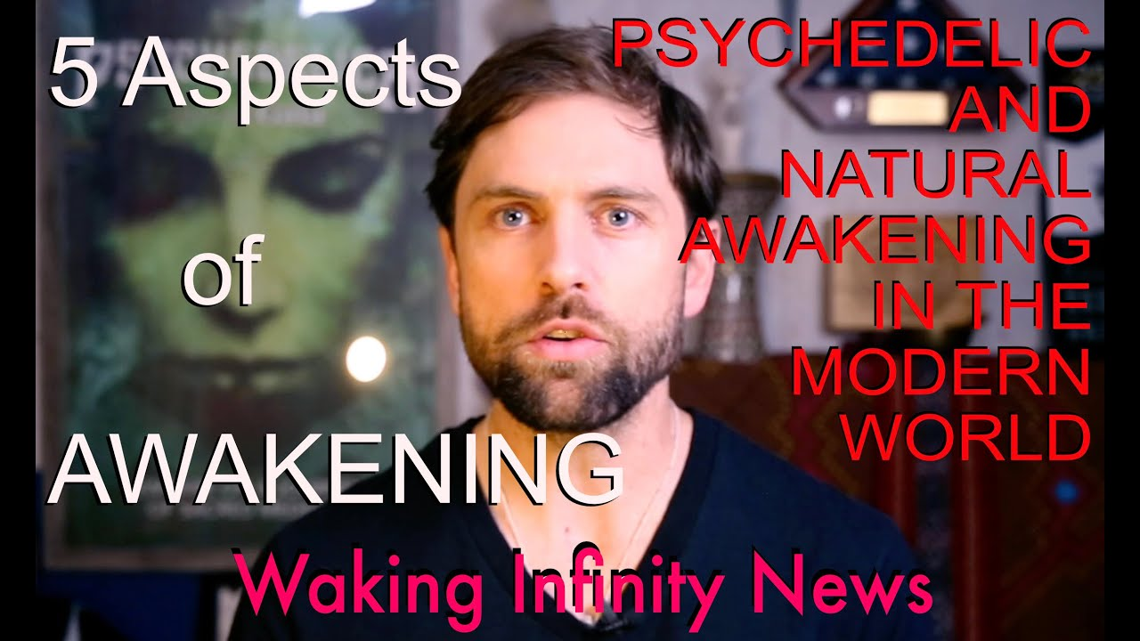 5 Aspects of Awakening: Psychedelics and Natural Methods on Waking Infinity News