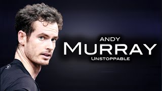 Andy Murray - Unstoppable ᴴᴰ