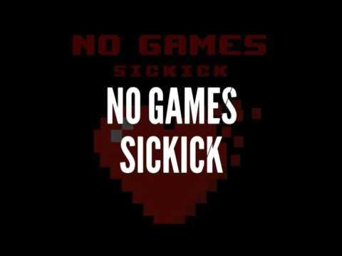 Sickick - No Games [lyrics]