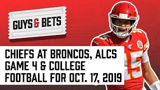 Guys & Bets: Chiefs at Broncos, Astros at Yankees ALCS Game 4 and College Football!