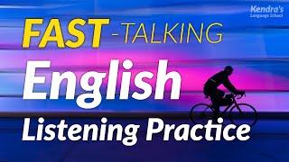 Practice for understanding FAST-TALKING English - listening practice