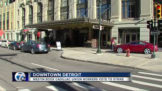 Westin Book Cadillac Detroit hotel workers vote to strike