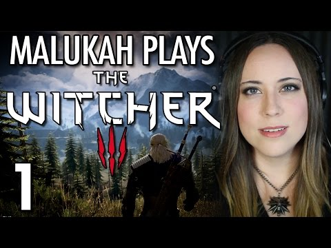 Malukah Plays The Witcher 3 - Ep. 1: Can We Change the Subject?