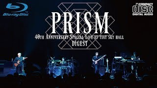 PRISM 40th Anniversary Special Live at TIAT SKY HALL【ライブDigest】 thumbnail