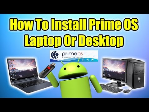 How To Install Prime OS On A Laptop Or DeskTop PC - ANDROID ON PC