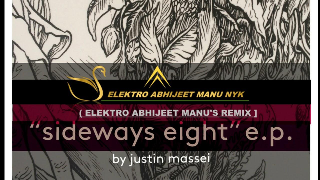 Download Sideways Eight ft justin Massei  (Elektro Abhijeet Manu's REMIX -]