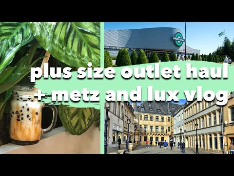 PLUS SIZE OUTLET SHOPPING + BUBBLE TEA! Metz and Luxembourg vlog