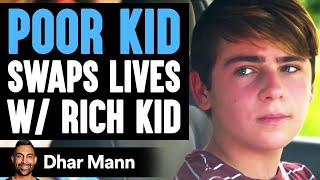 Download Poor Son Wants Rich Son's Life Until He Learns Shocking Truth | Dhar Mann
