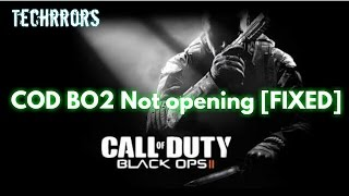 How To: Fix Call of Duty Black Ops 2 not opening on Windows 7, 8, 8.1 & 10